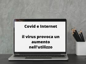 Internet e COVID-19: l'aumento dell'utilizzo