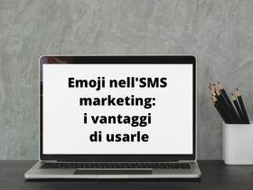 Emoji nell'SMS marketing: i vantaggi di usarle