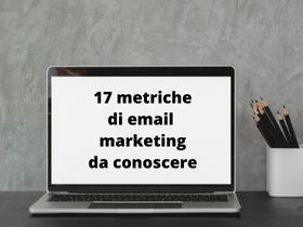 15 Metriche di Email Marketing da conoscere
