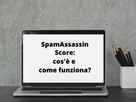 SpamAssassin Score: cos'è e come funziona?