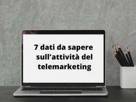 7 dati sul telemarketing